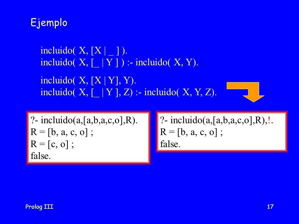 incluido( X, [_ | Y ] ) :- incluido( X, Y).